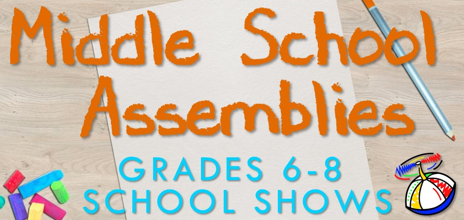 Middle School Assembly Programs