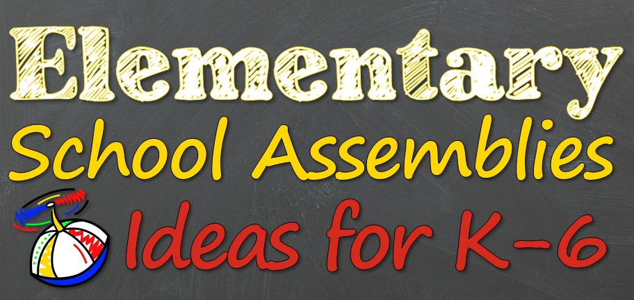 Elementary School Assembly Ideas