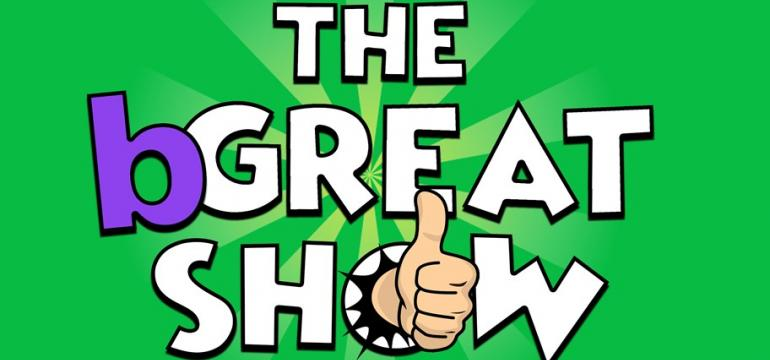 The bGreat Show
