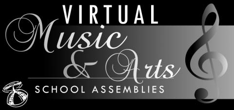 Virtual K-12 Music and Arts School Assemblies