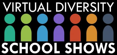 Virtual Diversity School Shows